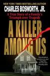 A Killer Among Us - Charles Bosworth Jr.