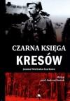 Czarna księga Kresów - Joanna Wieliczka-Szarkowa