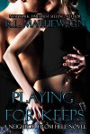 Playing for Keeps - R.L. Mathewson