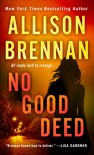 No Good Deed (Lucy Kincaid Novels Book 10) - Allison Brennan