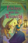 Fridays with the Wizards (Tuesdays at the Castle) - Jessica Day George