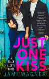 Just One Kiss: A Black Alcove Novel (The Black Alcove Series Book 1) - Jami Wagner