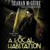 A Local Habitation (October Daye #2) - Seanan McGuire, Mary Robinette Kowal