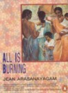 All Is Burning - Jean Arasanayagam