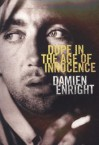 Dope in the Age of Innocence - Damien Enright