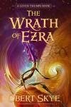 Leven Thumps and the Wrath of Ezra  - Obert Skye, Ben Sowards
