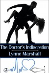 The Doctor's Indiscretion - Lynne Marshall