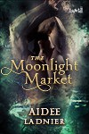 The Moonlight Market - Aidee Ladnier