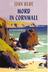 Mord in Cornwall: Kriminalroman - John Bude, Eike Schönfeld