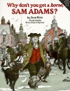 Why Don't You Get a Horse, Sam Adams? - Jean Fritz, Trina Schart Hyman