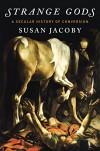 Strange Gods - Susan Jacoby