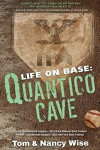 Life on Base: Quantico Cave - Tom & Nancy Wise
