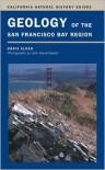 Geology of the San Francisco Bay Region - Doris Sloan,  John Karachewski (Photographer)