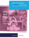 Speaking My Truth: Reflections on Reconciliation & Residential School - Shelagh Rogers, Mike DeGagné, Jonathan Dewar