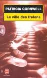 La Ville Des Frelons  - Patricia Cornwell