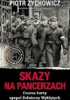 Skazy na pancerzach. Czarne karty epopei Żołnierzy Wyklętych - Piotr Zychowicz