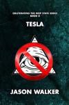 Tesla (Obliterating the Deep State Series #1) - Jason Walker