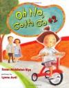 Oh No, Gotta Go #2 - Susan Middleton Elya, Lynne Avril