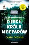 Córka króla moczarów - Karen Dionne