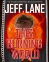 This Burning World (The Champion Saga Book 2) - Jeff Lane