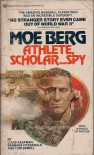 Moe Berg: Athlete, Scholar, Spy - Louis Kaufman, Barbara Fitzgerald, Tom Sewell