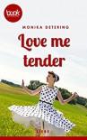 Love me tender (Kurzgeschichte, Liebe) (Die 'booksnacks' Kurzgeschichten Reihe) - Monika Detering