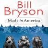 Made in America: An Informal History of the English Language in the United States - Bill Bryson, William Roberts