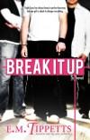 Break It Up - E.M. Tippetts