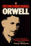 Remembering Orwell - Stephen Wadhams