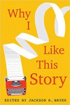 Why I Like This Story - Jackson R. Bryer