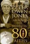 Around The World In 80 Faiths - Peter Owen Jones