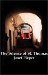 Silence Of St Thomas - Josef Pieper, John   Murray, Daniel O'Connor