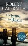 Die Ernte des Bösen: Roman (Die Cormoran-Strike-Reihe, Band 3) - Robert Galbraith, Kristof Kurz, Christoph Göhler, Wulf Bergner