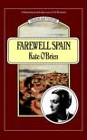 Farewell Spain - Kate O'Brien