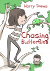 Chasing Butterflies (Little Life Lessons) - Harry Toews