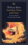 Zwischen Feuer und Feuer - William Blake, Thomas Eichhorn, Susanne Schmid