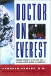 Doctor on Everest: Emergency Medicine at the Top of the World - A Personal Account of the 1996 Disaster - Kenneth Kamler, Edmund Hillary