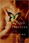 The Sound of Butterflies: A Novel (P.S.) - Rachael King