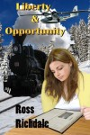 Liberty And Opportunity - Ross Richdale