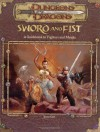 Sword and Fist: A Guidebook to Fighters and Monks (Dungeons & Dragons Accessory) - Jason Carl