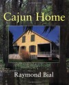 Cajun Home - Raymond Bial