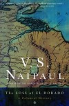 The Loss of El Dorado: A Colonial History - V.S. Naipaul