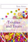 Troubles and Treats (Chocolate Lovers #3) - Tara Sivec