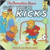 The Berenstain Bears Get Their Kicks - Stan Berenstain, Jan Berenstain