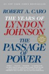 The Passage of Power: The Years of Lyndon Johnson, Vol. IV (Vintage) - Robert A. Caro