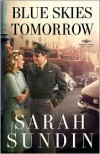 Blue Skies Tomorrow - Sarah Sundin
