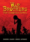 War Brothers: The Graphic Novel - Sharon E. McKay, Daniel LaFrance