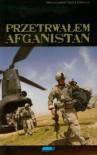 Przetrwałem Afganistan : o operacji Czerwone Skrzydło i poległych w niej bohaterach, żołnierzach 10. Zespołu Navy SEALs, opowiada naoczny świadek - Patrick Robinson, Marcus Luttrell