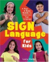 Sign Language for Kids: A Fun & Easy Guide to American Sign Language - Lora Heller