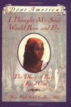 I Thought My Soul Would Rise and Fly: The Diary of Patsy, a Freed Girl, Mars Bluff, South Carolina 1865 (Dear America Series) - Joyce Hansen